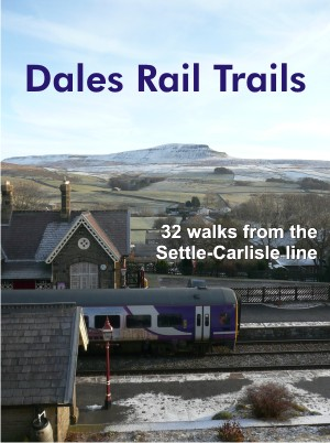 Dales Rail Trails - 32 walks from the Settle-Carlisle Line