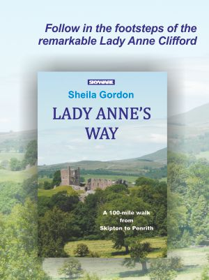 Lady Anne's Way - follow in the footsteps of the remarkable Lady Anne Clifford